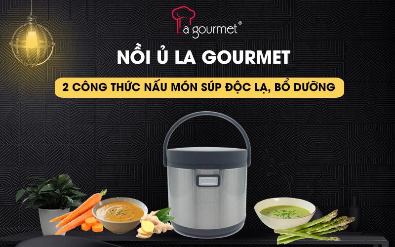 Cách nấu súp ngon bằng nồi ủ La gourmet